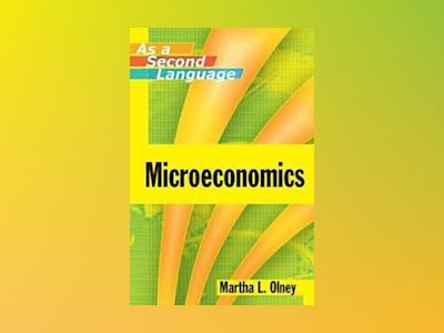Microeconomics as a Second Language av Martha L. Olney