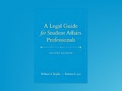 A Legal Guide for Student Affairs Professionals, 2nd edition (Updated and A av William A. Kaplin
