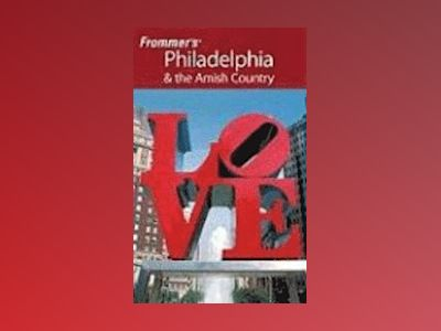 Frommer's Philadelphia & the Amish Country, 15th Edition av Lauren McCutcheon