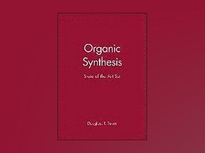 Organic Synthesis: State of the Art Set av Douglass F. Taber