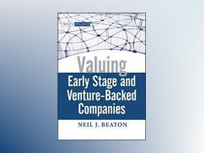 Valuing Early Stage and Venture Backed Companies av Neil J. Beaton