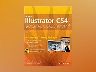 Illustrator CS4 Digital ClassroomTM av Aquent Creative Team