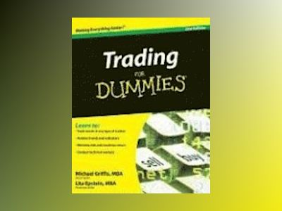 Trading For Dummies?, 2nd Edition av Michael Griffis