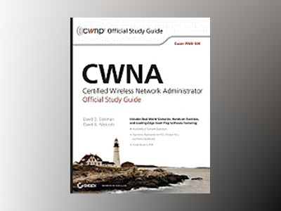 CWNA Certified Wireless Network Administrator Official Study Guide: Exam PW av David D. Coleman