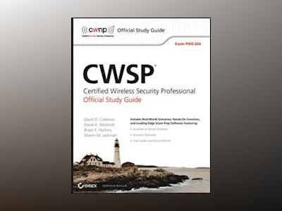 CWSP Certified Wireless Security Professional Official Study Guide: Exam PW av David D. Coleman