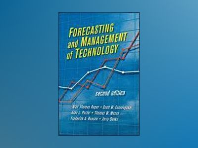 Forecasting and Management of Technology, 2nd Edition av Alan L. Porter