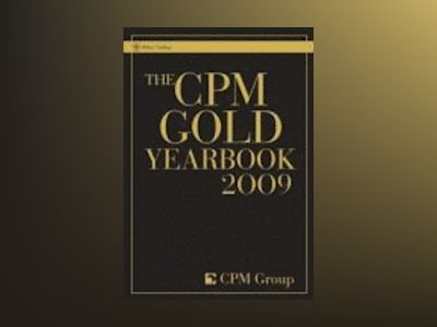 The CPM Gold Yearbook 2009 av CPM Group