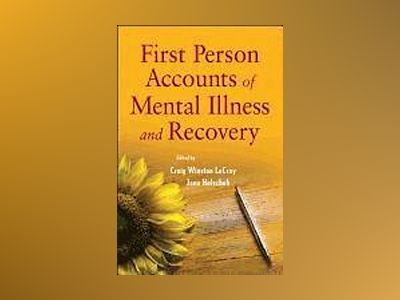 First Person Accounts of Mental Illness and Recovery av LeCroy