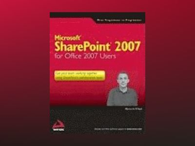 Microsoft SharePoint 2007 for Office 2007 Users av Martin WP Reid