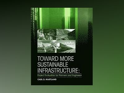 Toward More Sustainable Infrastructure av Carl D. Martland
