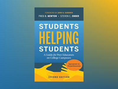 Students Helping Students: A Guide for Peer Educators on College Campuses, av Fred B. Newton