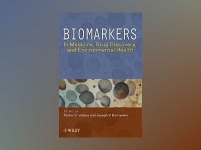 Biomarkers: In Medicine, Drug Discovery, and Environmental Health av Vishal S. Vaidya