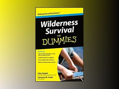 Wilderness Survival For Dummies av Cameron M. Smith