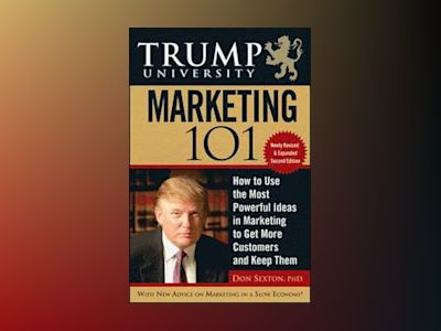Trump University Marketing 101: How to Use the Most Powerful Ideas in Marke av Don Sexton