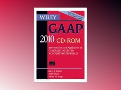 Wiley GAAP 2010: Interpretation and Application of Generally Accepted Accou av Barry J. Epstein