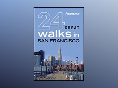 Frommer's 24 Great Walks in San Francisco av AA Publishing