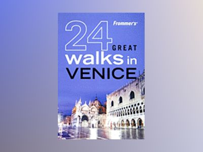 Frommer's 24 Great Walks in Venice av AA Publishing