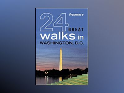 Frommer's 24 Great Walks in Washington D.C. av AA Publishing