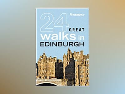 Frommer's ? 24 Great Walks in Edinburgh av AA Publishing