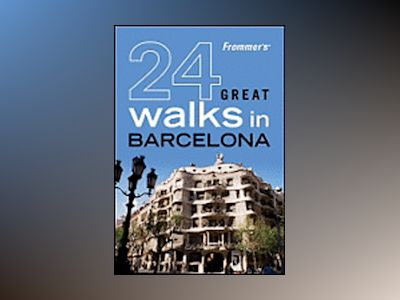 Frommer's 24 Great Walks in Barcelona av AA Publishing