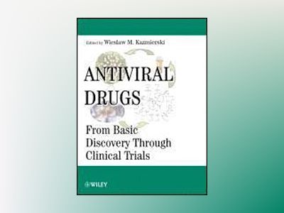 Antiviral Drugs: From Basic Discovery Through Clinical Trials av Wieslaw M. Kazmierski