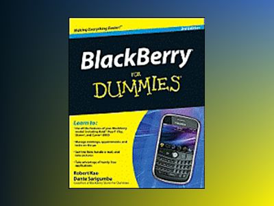 BlackBerry For Dummies, 3rd Edition av Robert Kao