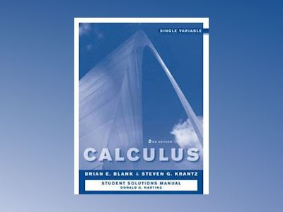 Student Study and Solutions Companion - Calculus: Single Variable, 2nd Edit av Brian E. Blank