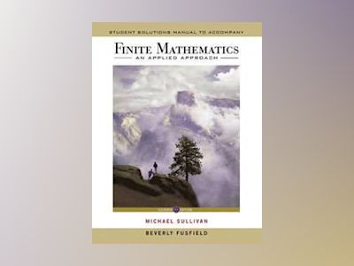 Finite Mathematics: An Applied Approach, Student Solutions Manual, 11th Edi av Michael Sullivan