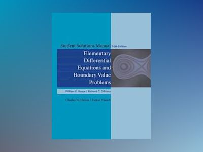 Student Solutions Manual to accompany Boyce Elementary Differential Equatio av William E. Boyce
