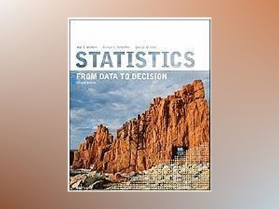 Statistics: From Data to Decision, 2nd Edition av Ann E. Watkins
