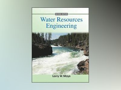 Water Resources Engineering, 2nd Edition av Larry W. Mays