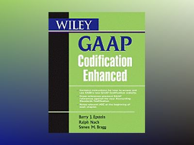 Wiley GAAP Codification Enhanced av Barry J. Epstein