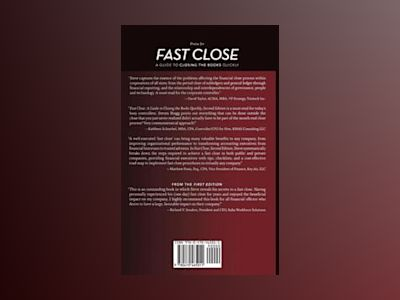 Fast Close: A Guide to Closing the Books Quickly, 2nd Edition av Steven M. Bragg