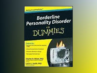 Borderline Personality Disorder For Dummies av Charles H. Elliott