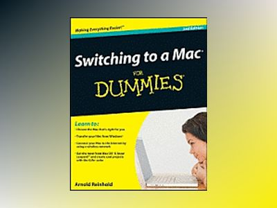 Switching to a Mac For Dummies, 2nd Edition av Arnold Reinhold
