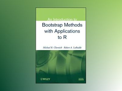 An Introduction to Bootstrap Methods With Applications to R av Michael R. Chernick