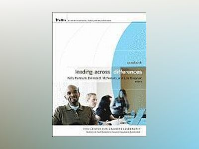 Leading Across Differences: Casebook av Kelly Hannum
