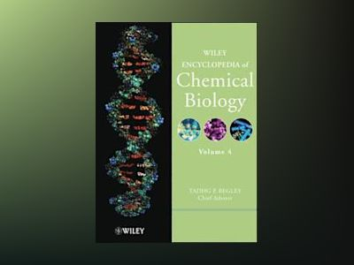 Wiley Encyclopedia of Chemical Biology, Volume 4, av Tadhg P. Begley