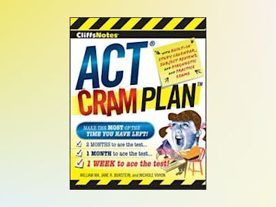 CliffsNotes ACT Cram Plan av William Ma