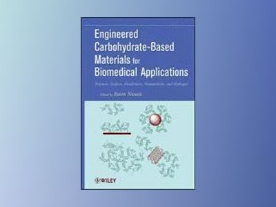 Engineered Carbohydrate-Based Materials for Biomedical Applications: Polyme av Ravin Narain