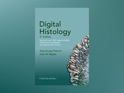 Digital Histology: An Interactive CD Atlas with Review Text, 2nd Edition av Alice S. Pakurar