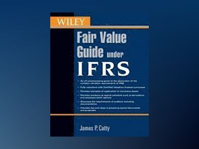IFRS Fair Value Guide av James P. Catty