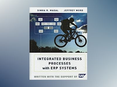 Integrated Business Processes with ERP Systems av Simha R. Magal