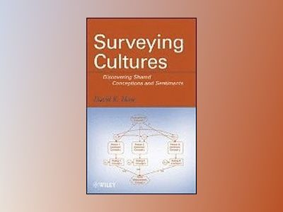 Surveying Cultures: Discovering Shared Conceptions and Sentiments av David R. Heise