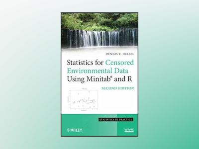 Statistical Methods for Censored Environmental Data Using Minitab and R, 2n av Dennis R. Helsel