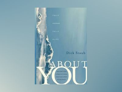 About You: Fully Human, Fully Alive av Dick Staub
