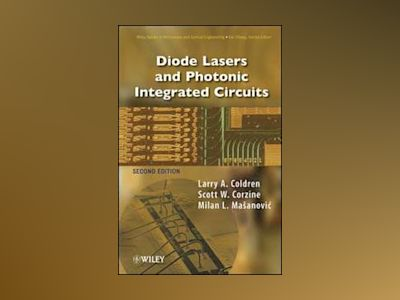 Diode Lasers and Photonic Integrated Circuits, 2nd Edition av Larry A. Coldren