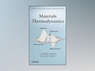 Materials Thermodynamics av Y. Austin Chang