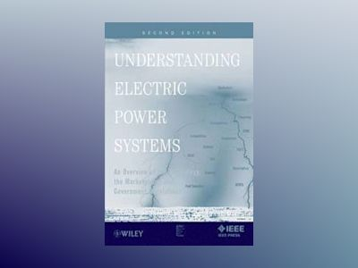Understanding Electric Power Systems: An Overview of the Technology, the Ma av Frank Delea