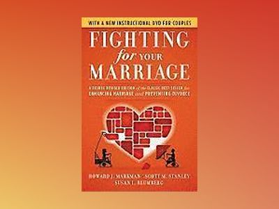 Fighting for Your Marriage: A Deluxe Revised Edition of the Classic Best-se av Howard J. Markman